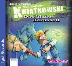 Ein Fall für Kwiatkowski. Das blaue Karussell (03) von Banscherus,  Jürgen, Herbrechter,  Max, Kuntze,  Tanja, Ptok,  Friedhelm