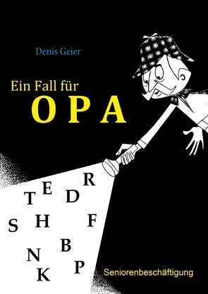 Ein Fall für Opa von Geier,  Denis