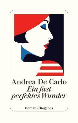 Ein fast perfektes Wunder von De Carlo,  Andrea, Pflug,  Maja