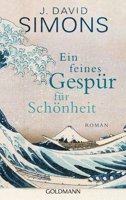 Ein feines Gespür für Schönheit von Eschenhagen,  Bettina, Simons,  J. David