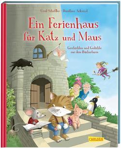 Ein Ferienhaus für Katz und Maus – Geschichten und Gedichte aus dem Bücherturm von Ackroyd,  Dorothea, Scheffler,  Ursel