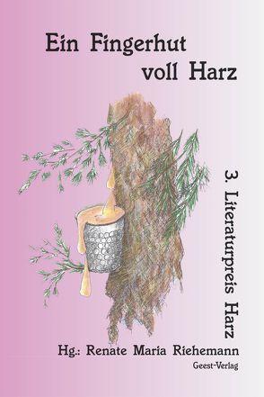 Ein Fingerhut voll Harz von Riehemann,  Renate Maria