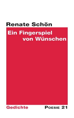 Ein Fingerspiel von Wünschen von Leitner Verlag,  Anton G., Schön,  Renate