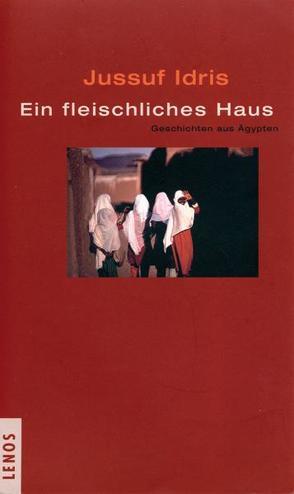 Ein fleischliches Haus von Fähndrich,  Hartmut, Idris,  Jussuf