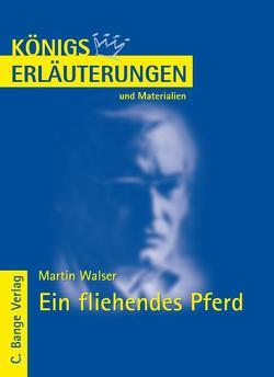 Ein fliehendes Pferd von Martin Walser. Textanalyse und Interpretation. von Nordmann,  Elmar, Walser,  Martin