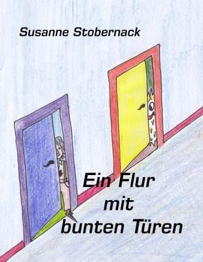 Ein Flur mit bunten Türen von Stobernack,  Susanne
