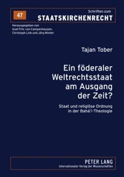 Ein föderaler Weltrechtsstaat am Ausgang der Zeit? von Tober,  Tajan