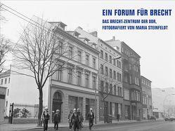 Ein Forum für Brecht von Hippe,  Christian, Steinfeldt,  Maria