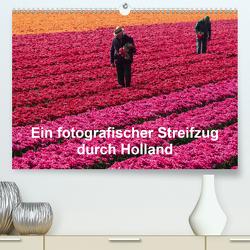 Ein fotografischer Streifzug durch Holland (Premium, hochwertiger DIN A2 Wandkalender 2021, Kunstdruck in Hochglanz) von Schroeder,  Susanne