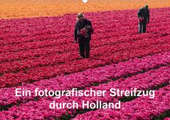 Ein fotografischer Streifzug durch Holland (Wandkalender 2021 DIN A2 quer) von Schroeder,  Susanne