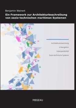Ein Framework zur Architekturbeschreibung von sozio-technischen maritimen Systemen von Benjamin,  Weinert