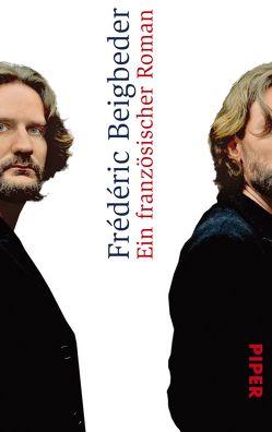 Ein französischer Roman von Beigbeder,  Frédéric, Große,  Brigitte