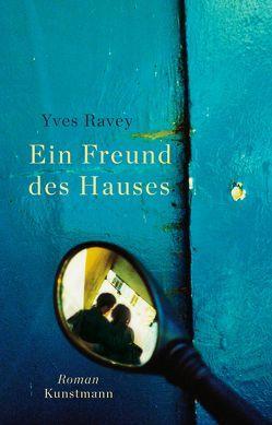 Ein Freund des Hauses von Ravey,  Yves, Wicharz-Lindner,  Angela