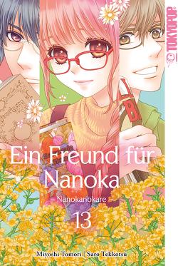 Ein Freund für Nanoka – Nanokanokare 13 von Tekkotsu,  Saro, Toumori,  Miyoshi