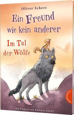 Ein Freund wie kein anderer 2: Im Tal der Wölfe von Scherz,  Oliver, Scholz,  Barbara