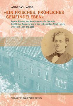 »Ein frisches, fröhliches Gemeindeleben« von Lange,  Andreas
