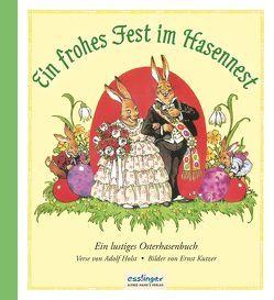 Ein frohes Fest im Hasennest von Holst,  Adolf, Kutzer,  Ernst