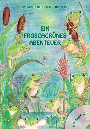 Ein froschgrünes Abenteuer von Benedetter-Herramhof,  Andrea