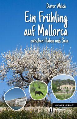 Ein Frühling auf Mallorca von Walch,  Dieter