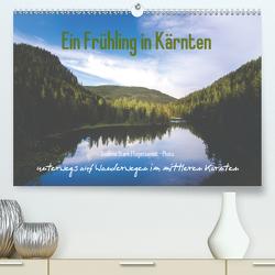 Ein Frühling in Kärnten (Premium, hochwertiger DIN A2 Wandkalender 2020, Kunstdruck in Hochglanz) von Stark Sugarsweet - Photo,  Susanne