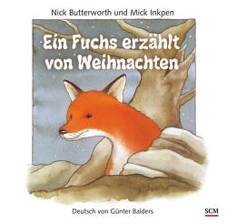Ein Fuchs erzählt von Weihnachten von Butterworth,  Nick, Inkpen,  Mick