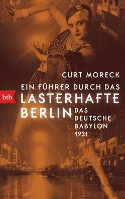 Ein Führer durch das lasterhafte Berlin von Moreck,  Curt