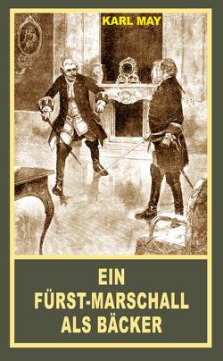 Ein Fürst-Marschall als Bäcker von May,  Karl