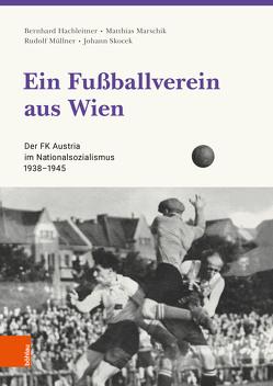 Ein Fußballverein aus Wien von Hachleitner,  Bernhard, Marschik,  Matthias, Müllner,  Rudolf, Prokop,  Peter, Skocek,  Johann