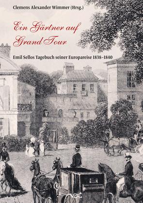 Ein Gärtner auf Grand Tour von Emil,  Sello, Wimmer,  Clemens Alexander