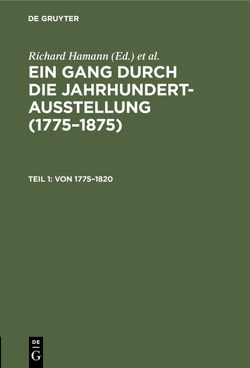 Ein Gang durch die Jahrhundert-Ausstellung (1775–1875) / Von 1775–1820 von Deutsche Jahrhundertausstellung 1906, Hamann,  Richard, Nationalgalerie Berlin