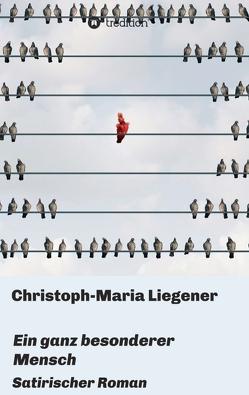 Ein ganz besonderer Mensch von Liegener,  Christoph-Maria