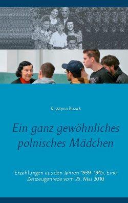 Ein ganz gewöhnliches polnisches Mädchen von Fachinger,  Marc, Kozak,  Krystyna
