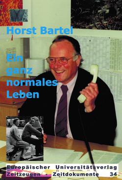 Ein ganz normales Leben von Bartel,  Horst