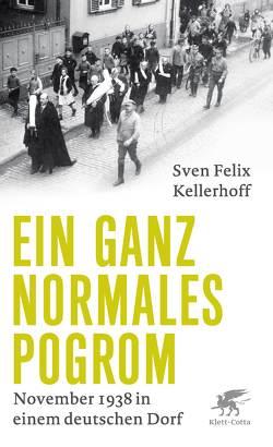Ein ganz normales Pogrom von Kellerhoff,  Sven Felix
