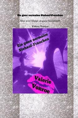 Ein ganz normales Stehauffrauchen von Vonroe,  Valerie