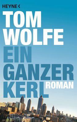 Ein ganzer Kerl von Schwarz,  Benjamin, Wolfe,  Tom