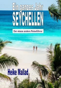 Ein ganzes Jahr Seychellen von Mallad,  Heike