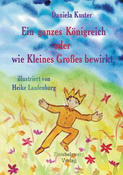 Ein ganzes Königreich von Kuster,  Daniela, Laufenburg,  Heike