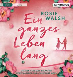 Ein ganzes Leben lang von Retterbush,  Stefanie, Walsh,  Rosie