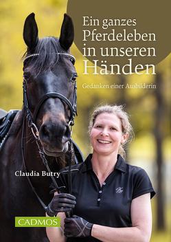 Ein ganzes Pferdeleben in unseren Händen von Butry,  Claudia