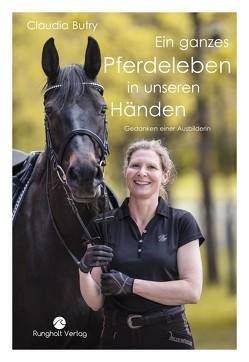 Ein ganzes Pferdeleben in unseren Händen von Claudia,  Butry