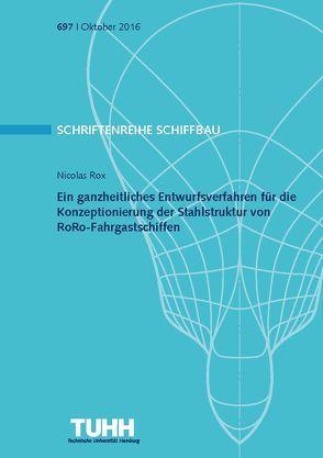 Ein ganzheitliches Entwurfsverfahren für die Konzeptionierung der Stahlstruktur von RoRo-Fahrgastschiffen von Rox,  Nicolas