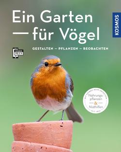 Ein Garten für Vögel (Mein Garten) von Schmid,  Ulrich