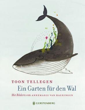 Ein Garten für den Wal von Tellegen,  Toon, van Haeringen,  Annemarie