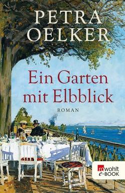 Ein Garten mit Elbblick von Oelker,  Petra