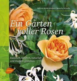 Ein Garten voller Rosen von Rehm-Wolters,  Bettina, Schacht,  Mascha