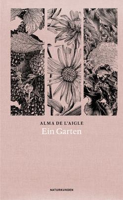 Ein Garten von de l'Aigle,  Alma, Reimers,  Brita, Schalansky,  Judith
