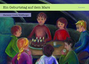 Ein Geburtstag auf dem Mars von Waldburger,  Marianne Ursula