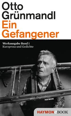 Ein Gefangener von Grünmandl,  Otto, Piok,  Maria, Tanzer,  Ulrike