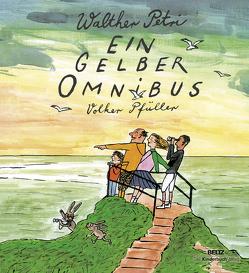 Ein gelber Omnibus von Petri,  Walther, Pfüller,  Volker